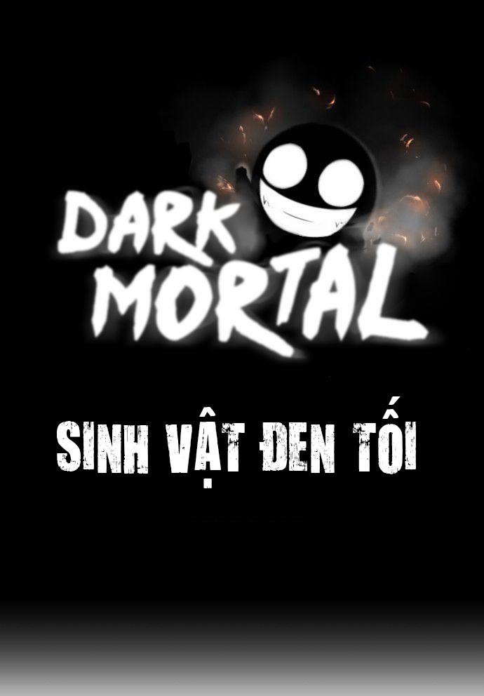 Dark Mortal – Sinh vật đen tối